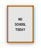 No school today letterboard quote