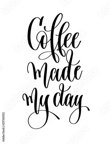 kawa-zrobila-moj-dzien-napis-czarno-bialy-napis-na-reke