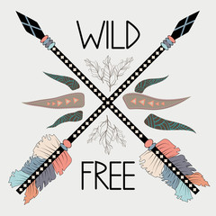 colorful illustration with crossed ethnic arrows, feathers and tribal ornament. Boho and hippie style. American indian motifs. Wild and Free poster.