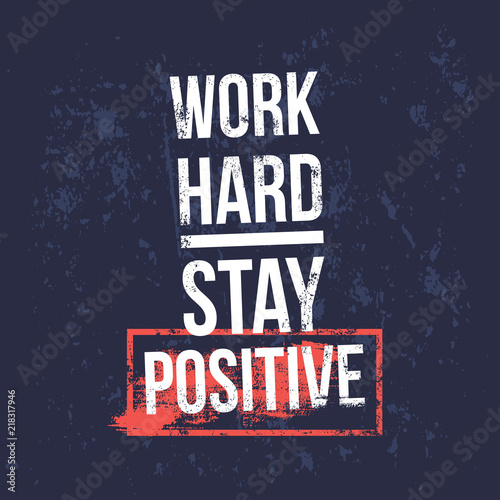 Work hard stay positive motivational quotes banner