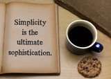 Simplicity is the ultimate sophistication. - 218341302