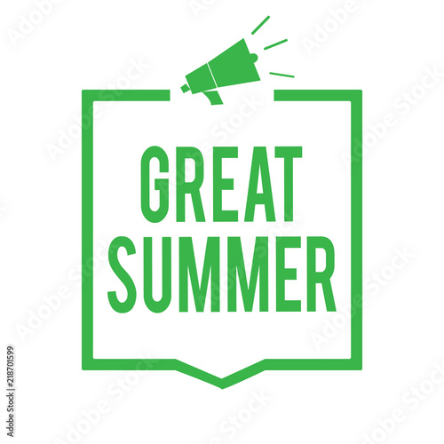 Writing note showing Great Summer. Business photo showcasing Having ...