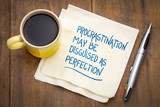 procrastination may be disguised as perfection - 218871955