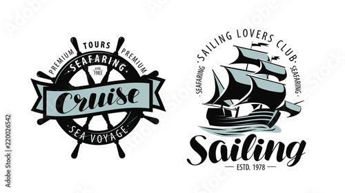 Sailing, cruise logo or label. Marine themes. Vector