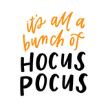 It's all a bunch of hocus pocus - 220069971