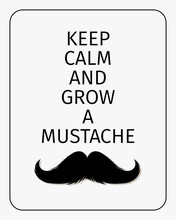 Moustaches Challenge Poster Keep Calm And Grow A Mustache Aged Retro Vertical Brochure  Illustration For November Challenge Black Silhouette Of Mustache Sticker