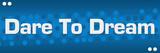Dare To Dream Blue Dots Background  - 221842178