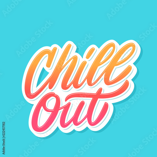 Poster Chill out. Vector lettering.