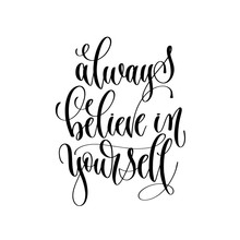 Always Believe In Yourself  Hand Lettering Inscription Text Mo Sticker