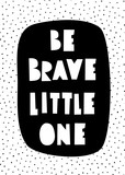 Be Brave Little One - 222766523