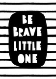 Be Brave Little One - 222766594