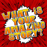 What is your amazing story? - Comic book style phrase on abstract background. - 223098744