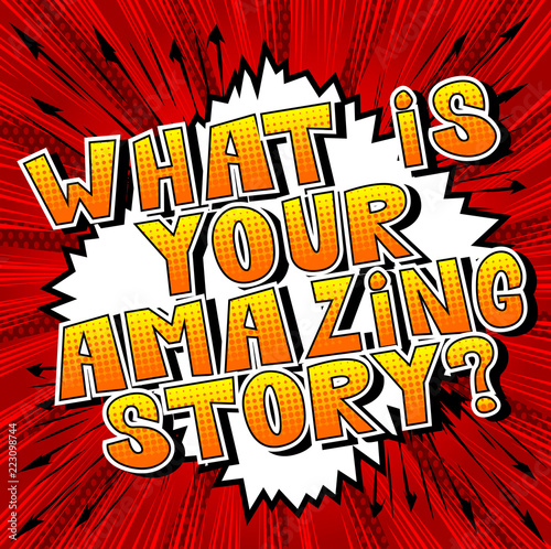 Fototapeta What is your amazing story? - Comic book style phrase on abstract background.