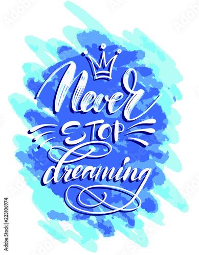 nigdy-nie-przestawaj-marzyc-recznie-rysowane-napis-na-niebieski-plama-szablon-do-projektowania-ilustracji-wektorowych-inspirujacy-cytat