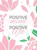 Positive mind positive life. Vector illustration design element