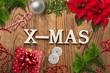 """Leinwanddruck Bild - weihnachtliche Dekoration mit Nachricht """"X-MAS"""" auf rustikalem Holzuntergrund"""
