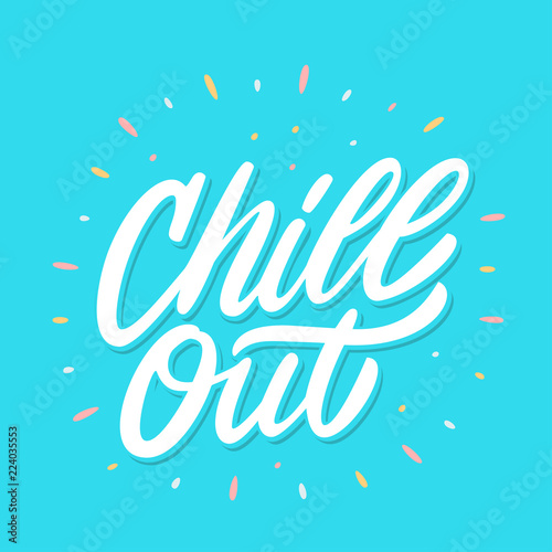 Chill out. Vector lettering.