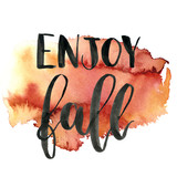 Watercolor lettering phrases on splash background. Hand painted calygraphy set. Enjoy fall isolated for design, print, fabric or background. - 224759307