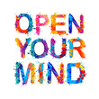 Open your mind. Splash paint letters
