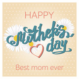 Vector calligraphy. Hand drawn lettering poster with daisies. Vintage typography card. Happy mothers day.