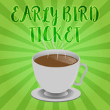 Handwriting text writing Early Bird Ticket. Concept meaning Buying a ticket before it go out for sale in regular price. - 225444732
