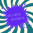 Leinwanddruck Bild - Conceptual hand writing showing Wellness Business. Business photo text Professional venture focusing the health of mind and body.