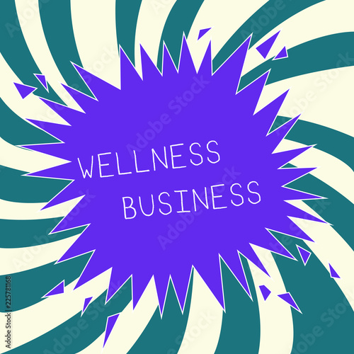 Leinwanddruck Bild Conceptual hand writing showing Wellness Business. Business photo text Professional venture focusing the health of mind and body.