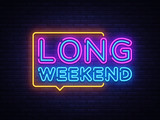 Long Weekend neon sign vector. Weekend Design template neon sign, light banner, neon signboard, nightly bright advertising, light inscription. Vector illustration - 226966107