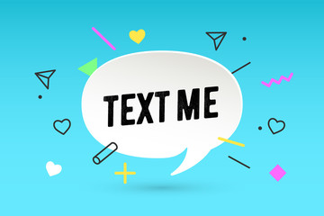 Text me. Paper bubble cloud talk and message Text Me with shadow. White paper isolated cloud talk silhouette, text text me. Elements for speech, message, social network, web. Vector Illustration