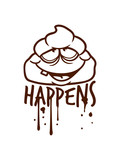 cool gesicht comic cartoon lustig shit happens farbe tropfen graffiti klex spray design scheiße passiert dumm gelaufen unglück missgeschick schief gegangen versagt shirt text kacke kot - 227389142