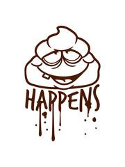 cool gesicht comic cartoon lustig shit happens farbe tropfen graffiti klex spray design scheiße passiert dumm gelaufen unglück missgeschick schief gegangen versagt shirt text kacke kot