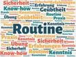Das Wort - Routine - abgebildet in einer Wortwolke mit zusammenhängenden Wörtern - 227605594
