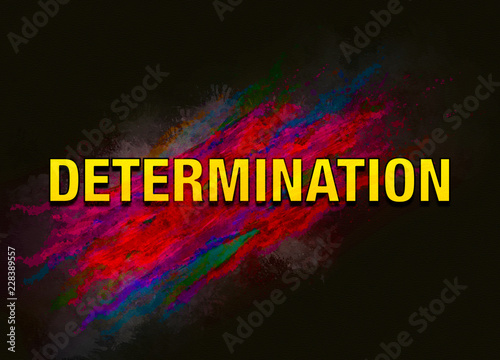 Determination colorful paint abstract background