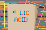 Text sign showing Folic Acid. Conceptual photo Vitamin required for normal production of red blood cells.