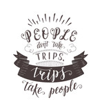 Vector hand-lettering quote of travel. Motivation slogan.