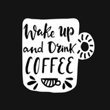 Hand lettering quote aboute coffee drawn by hand in shape of cup on black background