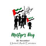 Commemoration day of the UAE Martyr's Day. 30 november. translate from arabic: Martyr Commemoration Day.