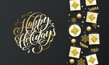 Happy Holidays golden lettering text on premium black background. Vector Christmas and New Year greeting card calligraphy lettering, gifts, snowflakes and gold glitter stars - 230661130