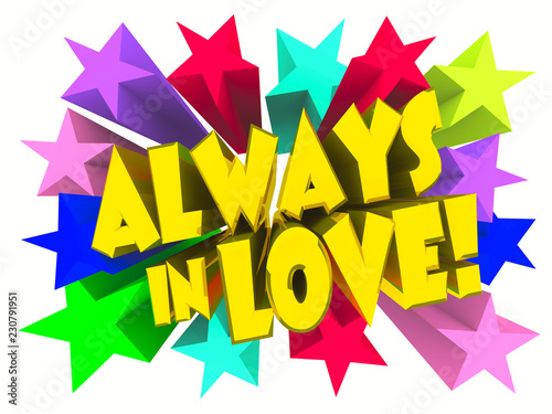 Always In Love slogan. Golden text with vivid stars. 3d render