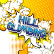 Hill Climbing - Vector illustrated comic book style phrase. - 231613353