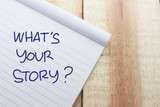 What is Your Story, Motivational Inspirational Quotes - 232884378