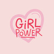 Vector illustration in simple style with hand-lettering phrase girl power