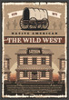 American Wild West saloon and wagon, retro poster