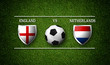 Football Match schedule, England vs Netherlands, flags of countries and soccer ball - 3D rendering