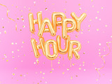 Happy Hour gold text on pink girly background, golden foil balloons typography, 3d rendering