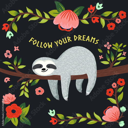 Vector follow your dreams, sloth illustration. Cute baby sloth on the tree. Cartoon animal for gift, greeting card, poster, book cover, background, brochure, etc - 235366529