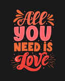 'All you need is love'' lettering isolated on black background. Handwritten poster or greeting card. Valentine's Day typography. Vector illustration.