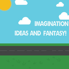 Conceptual hand writing showing Imagination Ideas And Fantasy. Business photo showcasing Creativity inspirational creative thinking Outdoor Scenery photo Peaceful Sunny Day View by Roadside