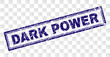 DARK POWER stamp seal print with rubber print style and double framed rectangle shape. Stamp is placed on a transparent background. Blue vector rubber print of DARK POWER caption with retro texture.