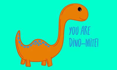 A Cute Vector Pun with a Dinosaur You are Dino-Mite © pamela_d_mcadams